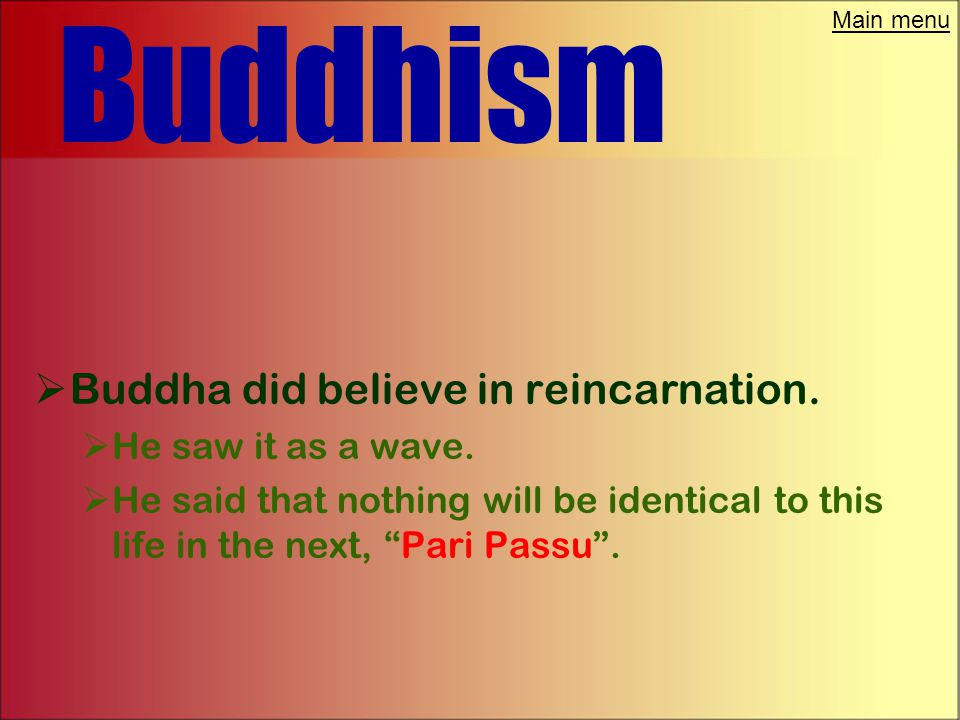 Main menu Buddhism  Buddha said that the human self has no soul, Anatta .