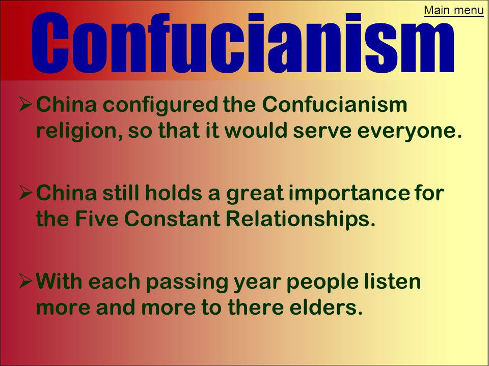Main menu Confucianism  Confucius shifted China's focus from heaven to earth.