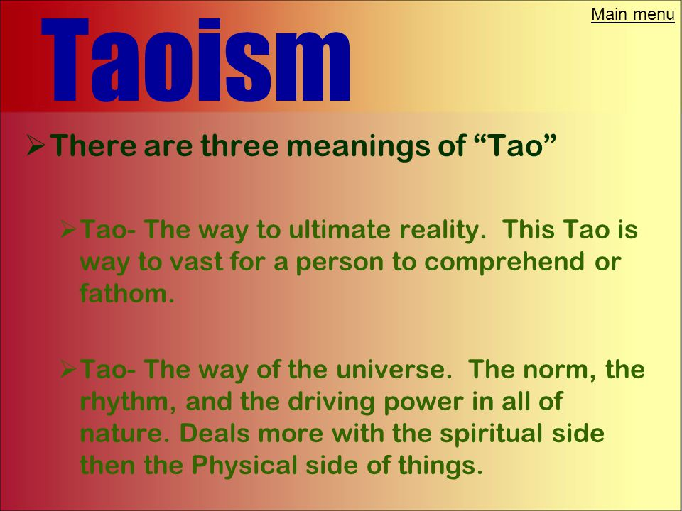 "Main menu Taoism  The Tao Te Ching is in effect the Taoist bible.  It centers around the concept of Tao. Or the ""path"""