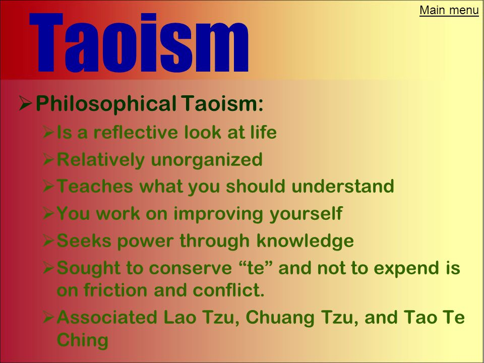 "Main menu Taoism  Just like the three meanings of Tao. All three were designed to facilitate the power of Tao through ""te""  There are three types of"
