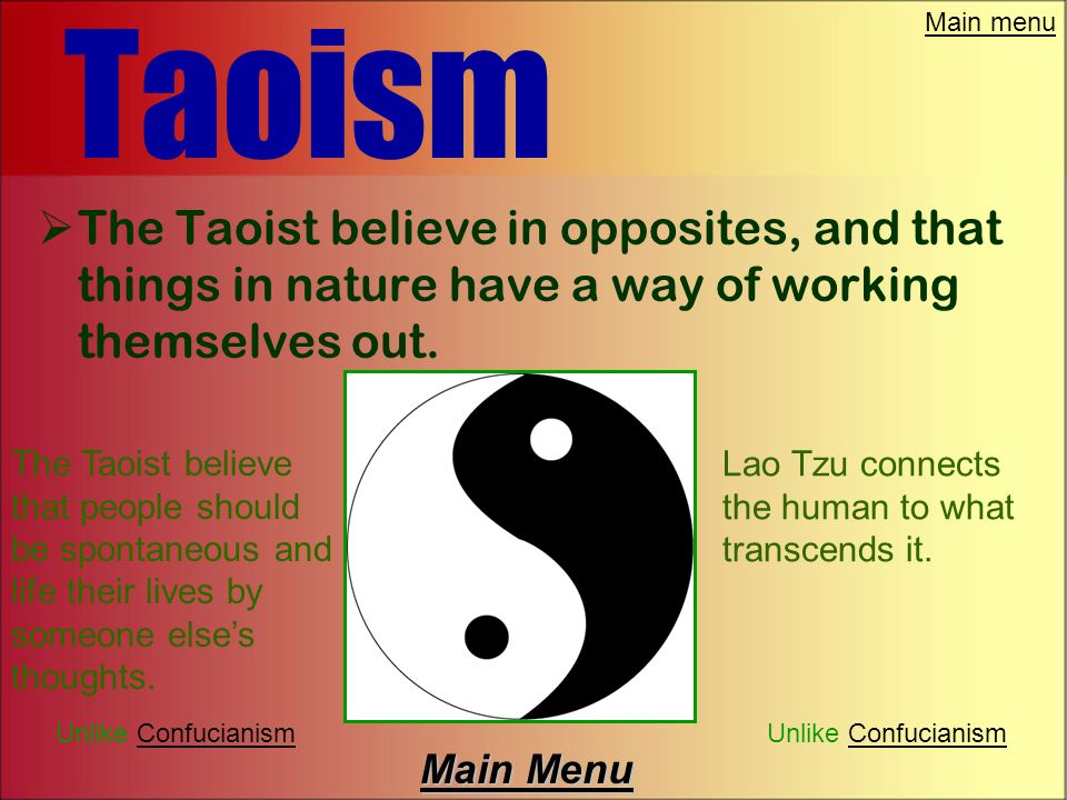 Main menu Taoism  Philosophical, Religious and Vitalizing Taoism  They all teach that people will be at their best, when they are living in harmony