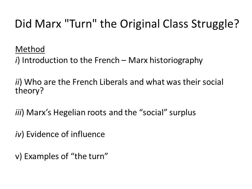 Did Marx Turn the Original Class Struggle? Historiography