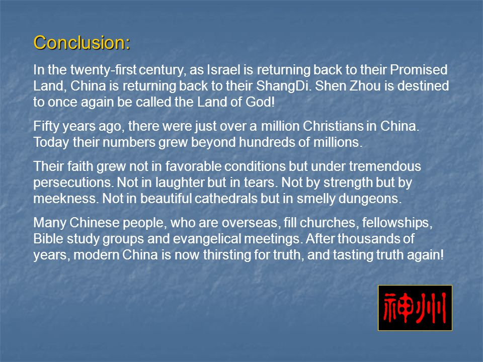 Conclusion: In the twenty-first century, as Israel is returning back to their Promised Land, China is returning back to their ShangDi.