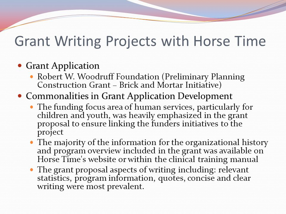 Grant Writing Projects with Horse Time Grant Application Robert W. Woodruff Foundation (Preliminary Planning Construction Grant – Brick and Mortar Ini