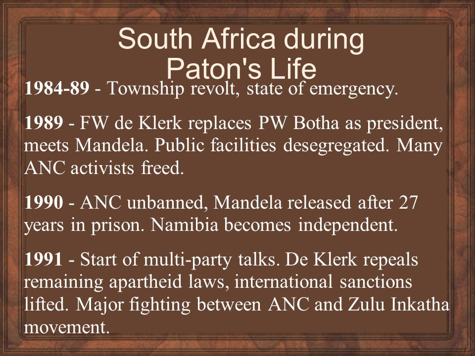 South Africa during Paton s Life 1984-89 - Township revolt, state of emergency.