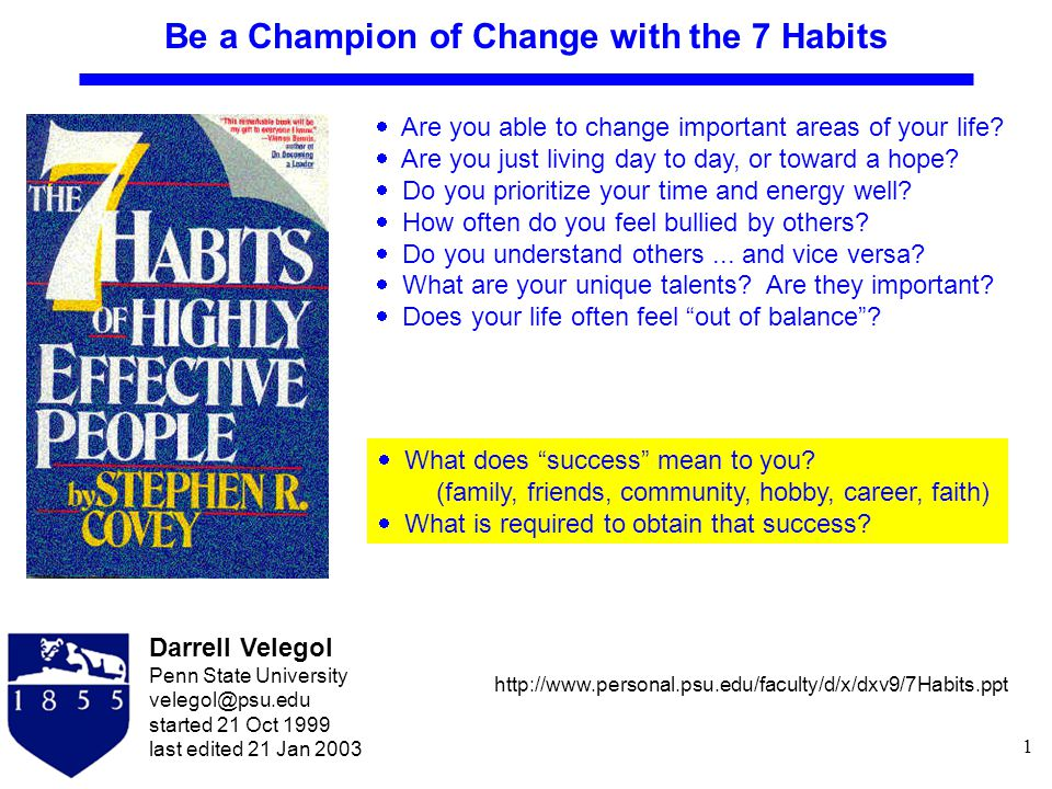 1 Darrell Velegol Penn State University velegol@psu.edu started 21 Oct 1999 last edited 21 Jan 2003  Are you able to change important areas of your life.