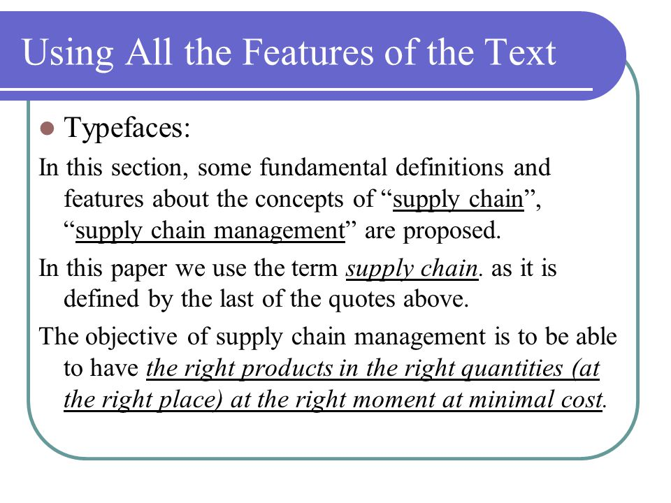 Using All the Features of the Text Typefaces: In this section, some fundamental definitions and features about the concepts of supply chain , supply chain management are proposed.