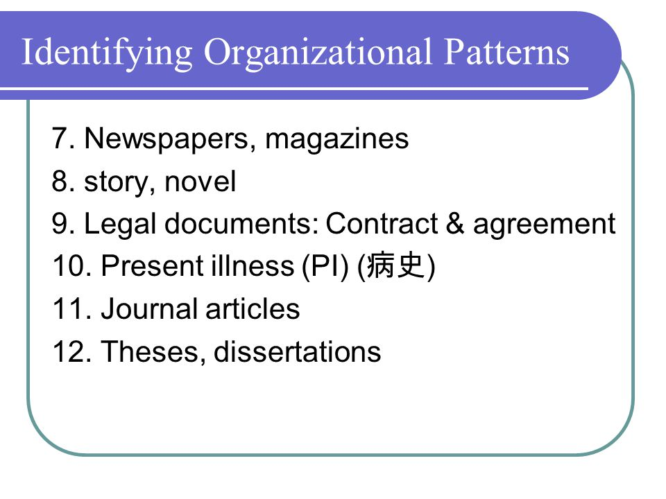 Identifying Organizational Patterns 7. Newspapers, magazines 8.