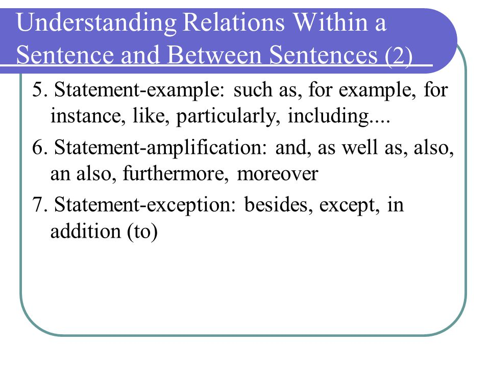 Understanding Relations Within a Sentence and Between Sentences (2) 5.