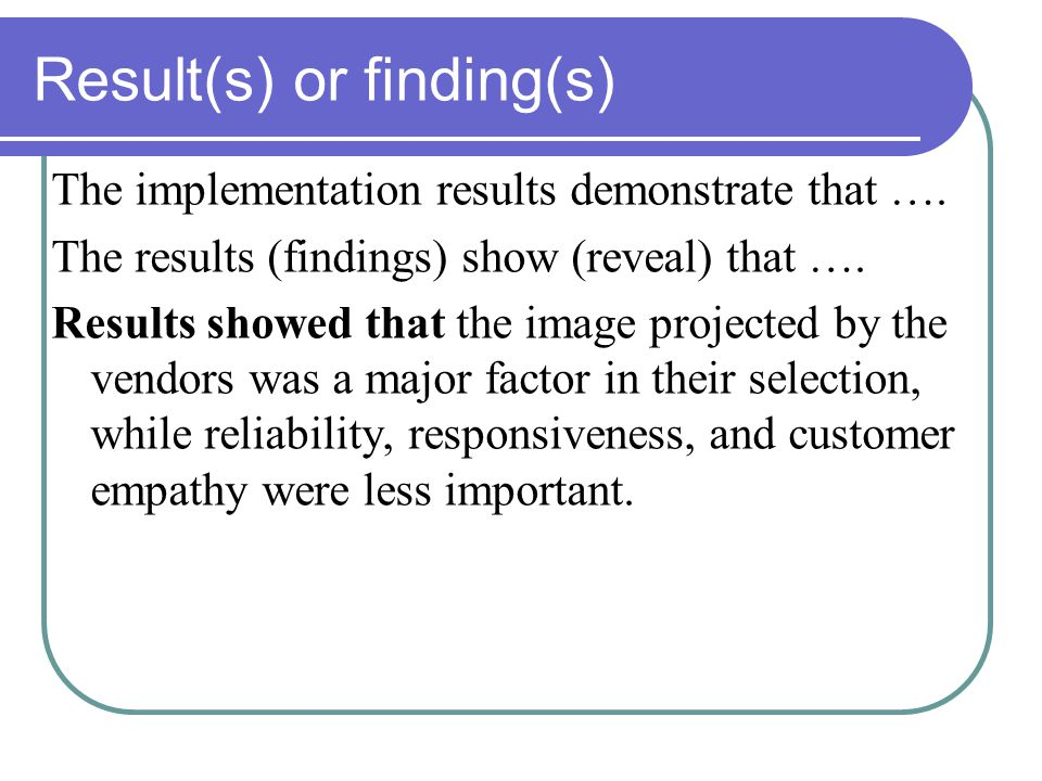 Result(s) or finding(s) The implementation results demonstrate that ….