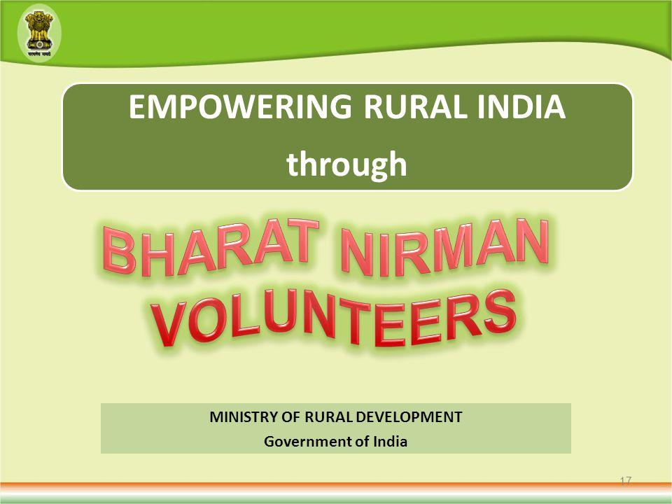 MINISTRY OF RURAL DEVELOPMENT Government of India 17 EMPOWERING RURAL INDIA through