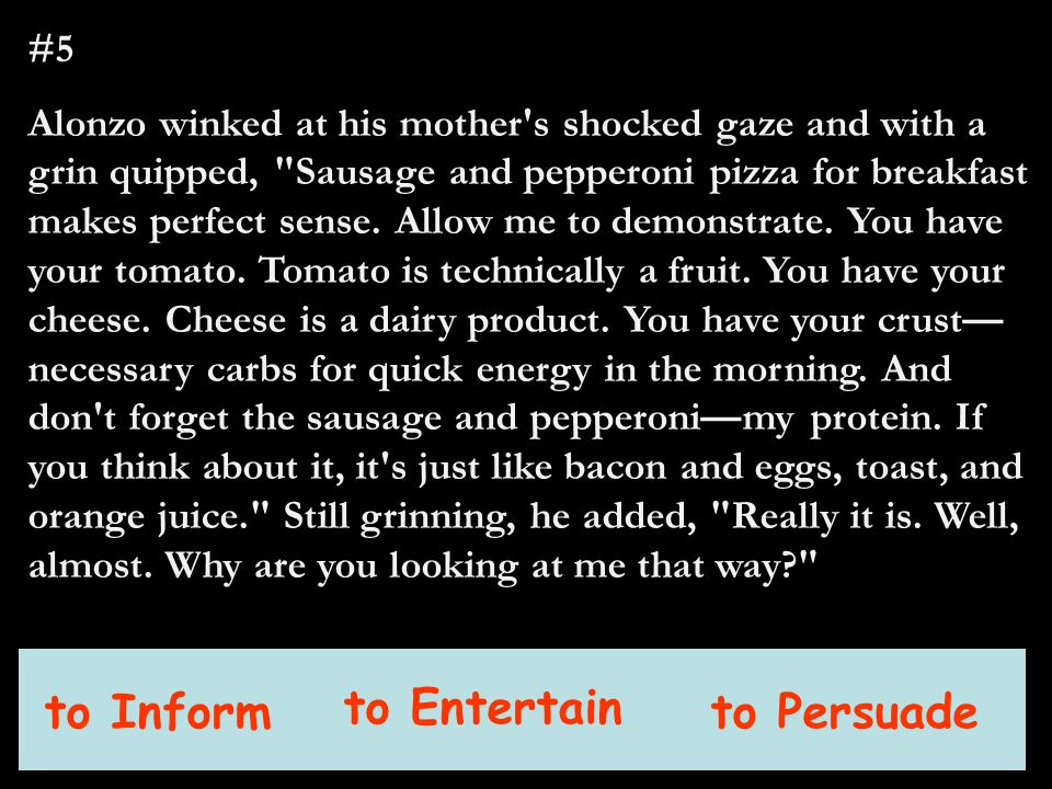 #5 Alonzo winked at his mother s shocked gaze and with a grin quipped, Sausage and pepperoni pizza for breakfast makes perfect sense.