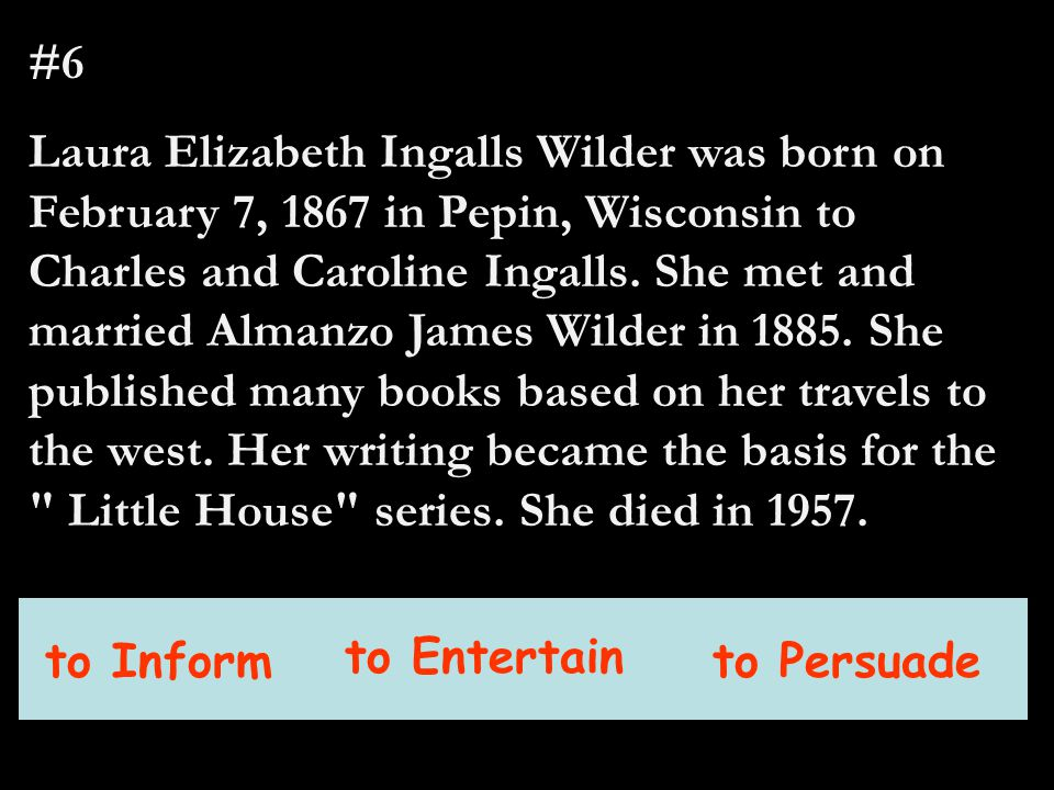 #6 Laura Elizabeth Ingalls Wilder was born on February 7, 1867 in Pepin, Wisconsin to Charles and Caroline Ingalls. She met and married Almanzo James