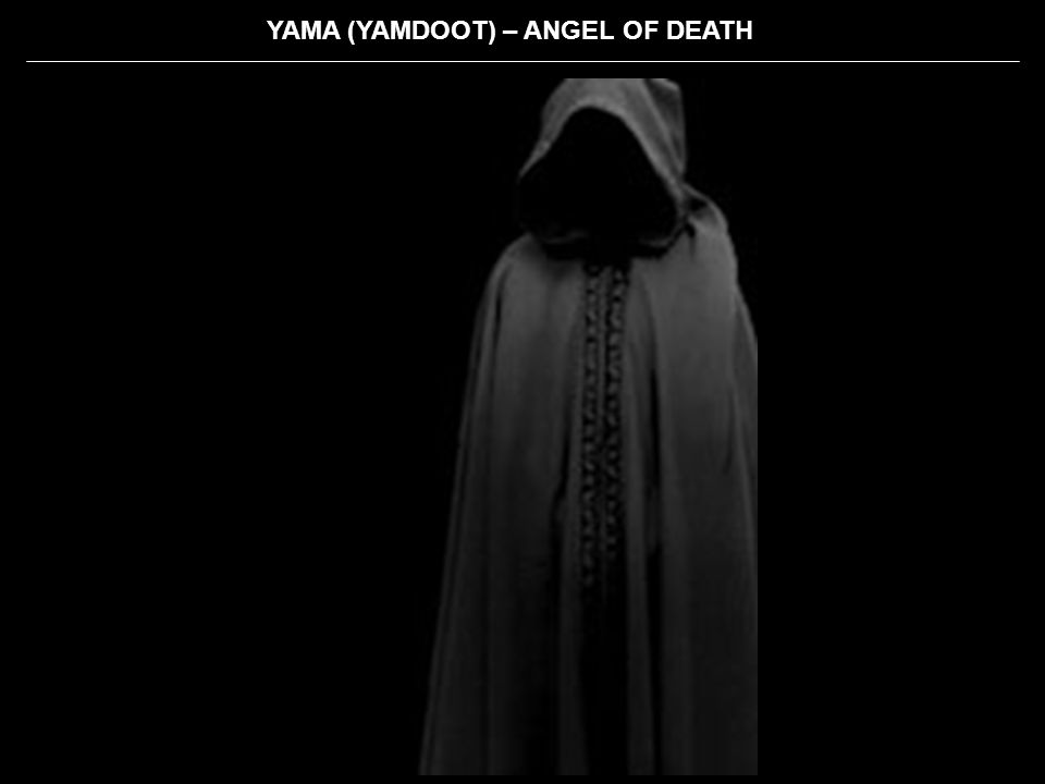 YAMA (YAMDOOT) – ANGEL OF DEATH