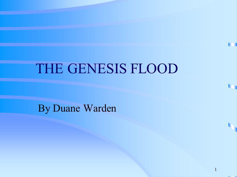 1 THE GENESIS FLOOD By Duane Warden