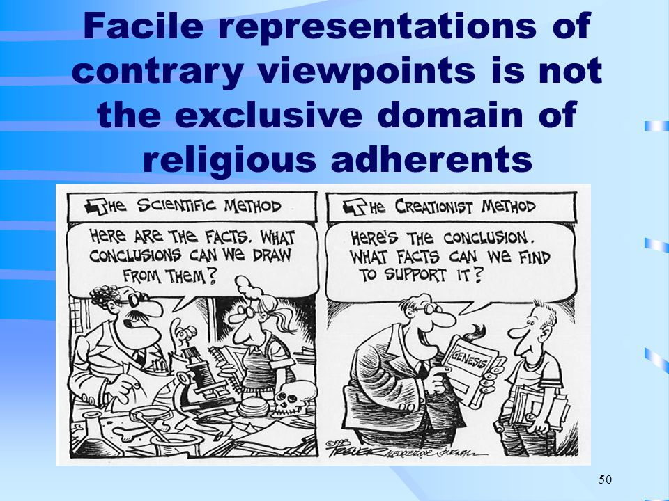 50 Facile representations of contrary viewpoints is not the exclusive domain of religious adherents