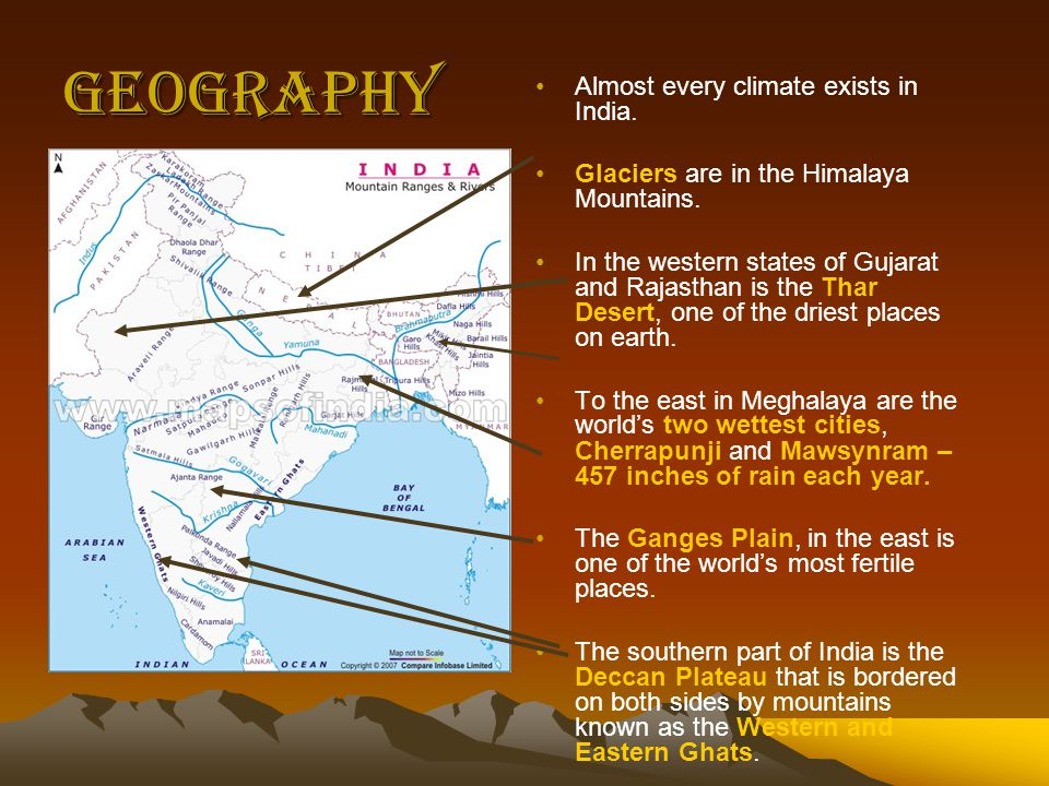 Geography Almost every climate exists in India.Glaciers are in the Himalaya Mountains.