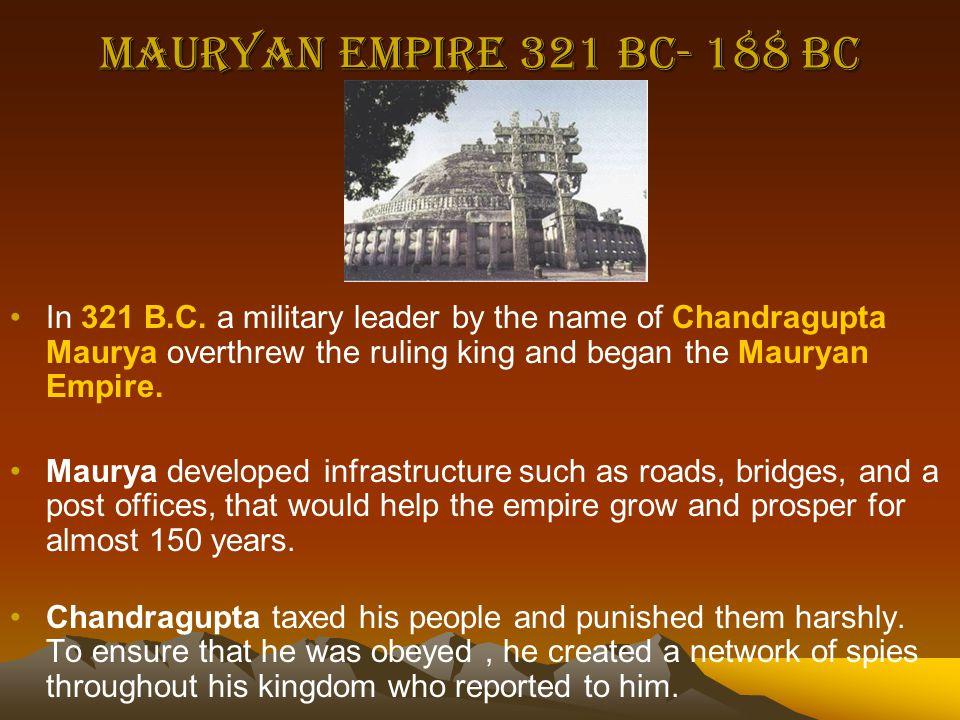 Mauryan Empire 321 BC- 188 BC In 321 B.C.