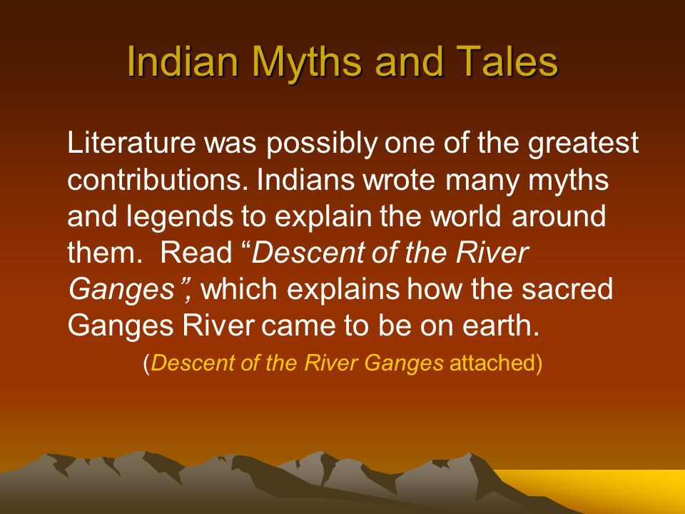 Indian Myths and Tales Literature was possibly one of the greatest contributions.