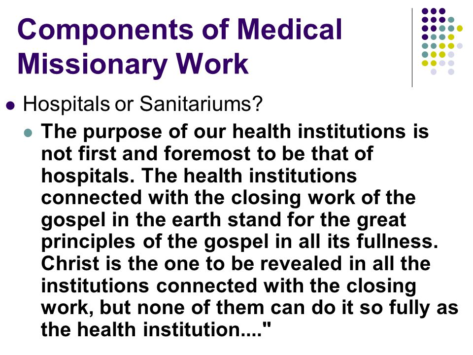 Components of Medical Missionary Work Hospitals or Sanitariums.