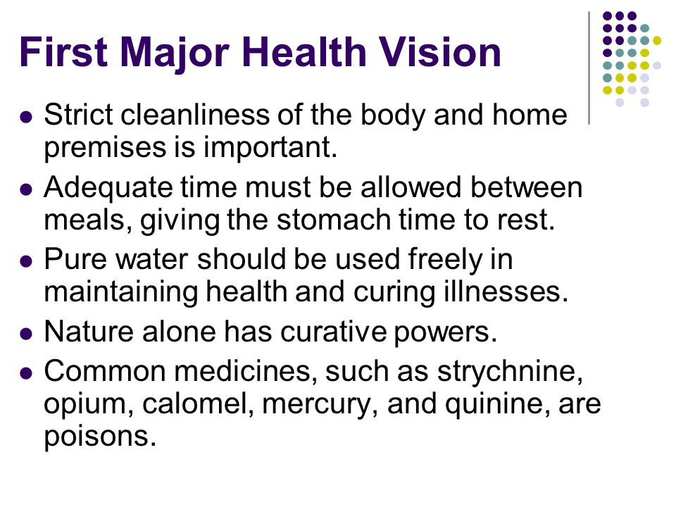 First Major Health Vision Strict cleanliness of the body and home premises is important.