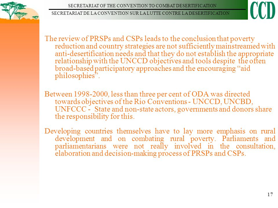 SECRETARIAT OF THE CONVENTION TO COMBAT DESERTIFICATION SECRETARIAT DE LA CONVENTION SUR LA LUTTE CONTRE LA DESERTIFICATION 17 The review of PRSPs and