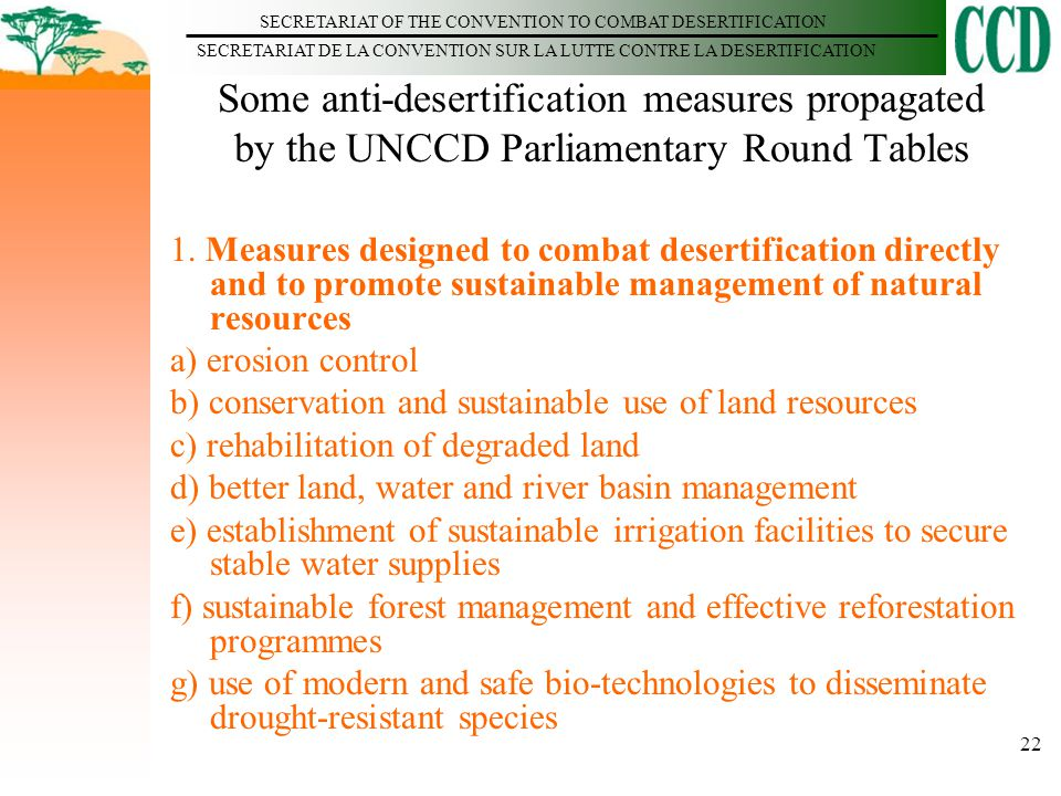 SECRETARIAT OF THE CONVENTION TO COMBAT DESERTIFICATION SECRETARIAT DE LA CONVENTION SUR LA LUTTE CONTRE LA DESERTIFICATION 22 Some anti-desertificati