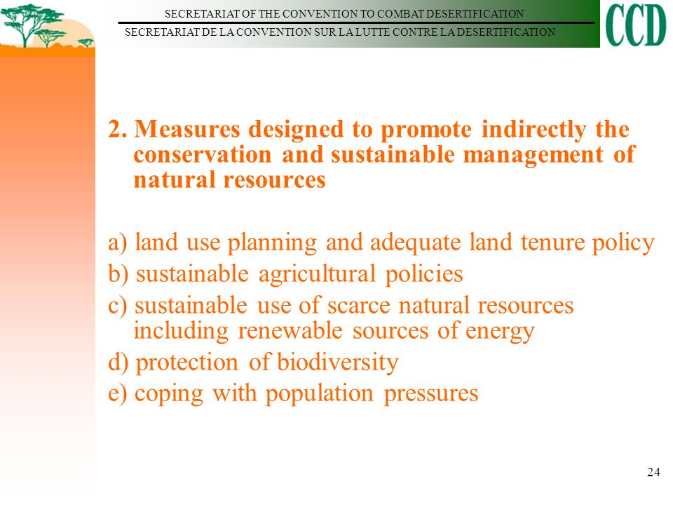 SECRETARIAT OF THE CONVENTION TO COMBAT DESERTIFICATION SECRETARIAT DE LA CONVENTION SUR LA LUTTE CONTRE LA DESERTIFICATION 24 2. Measures designed to