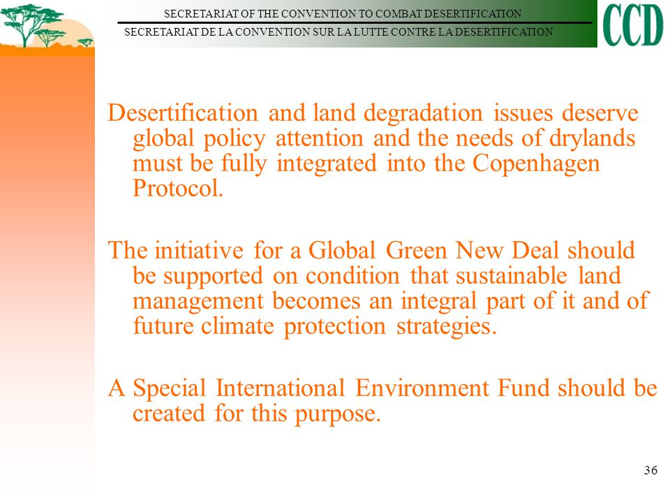 SECRETARIAT OF THE CONVENTION TO COMBAT DESERTIFICATION SECRETARIAT DE LA CONVENTION SUR LA LUTTE CONTRE LA DESERTIFICATION 36 Desertification and lan