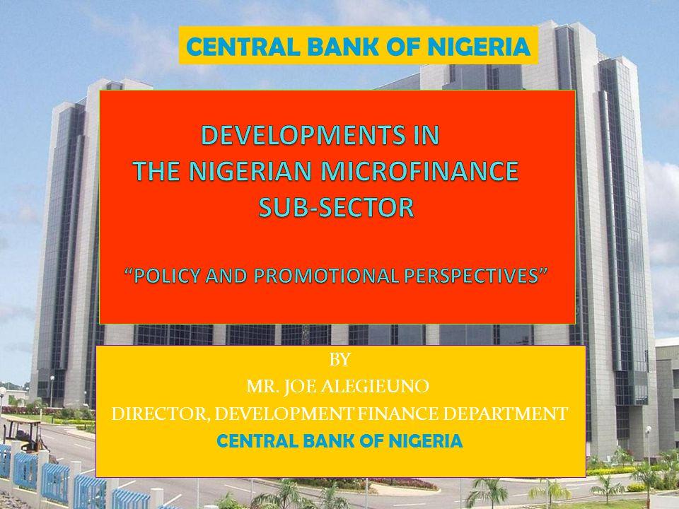 BY MR. JOE ALEGIEUNO DIRECTOR, DEVELOPMENT FINANCE DEPARTMENT CENTRAL BANK OF NIGERIA