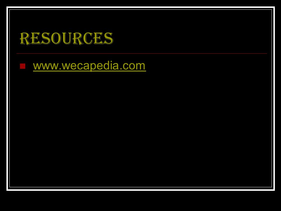 Resources www.wecapedia.com