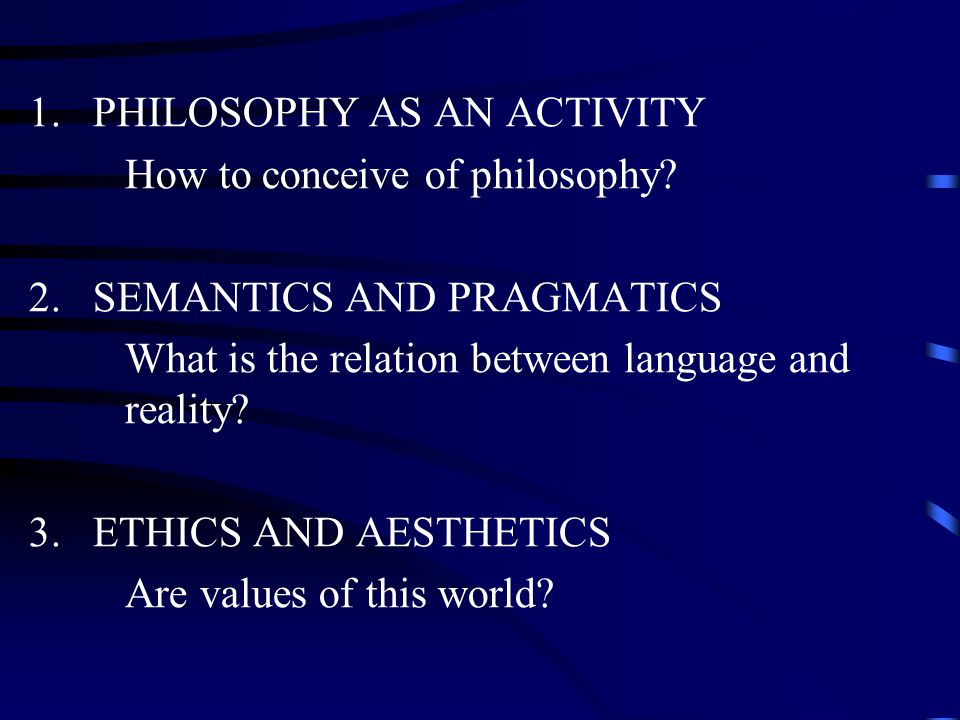 PHILOSOPHIES OF LANGUAGE  The main goal of the philosophy of language > to clarify and solve problems via the analysis of language.