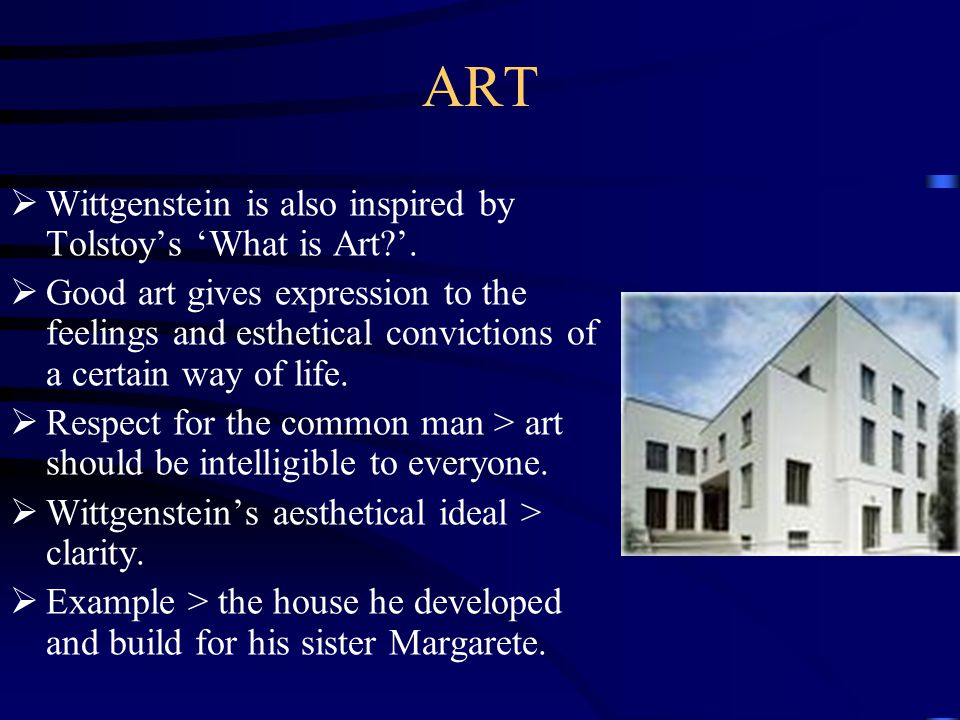 ART  Wittgenstein is also inspired by Tolstoy's 'What is Art?'.  Good art gives expression to the feelings and esthetical convictions of a certain w