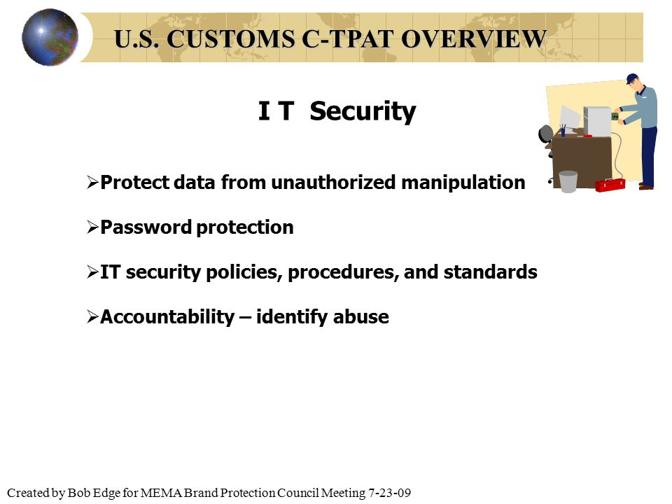 Created by Bob Edge for MEMA Brand Protection Council Meeting 7-23-09  Protect data from unauthorized manipulation  Password protection  IT securit