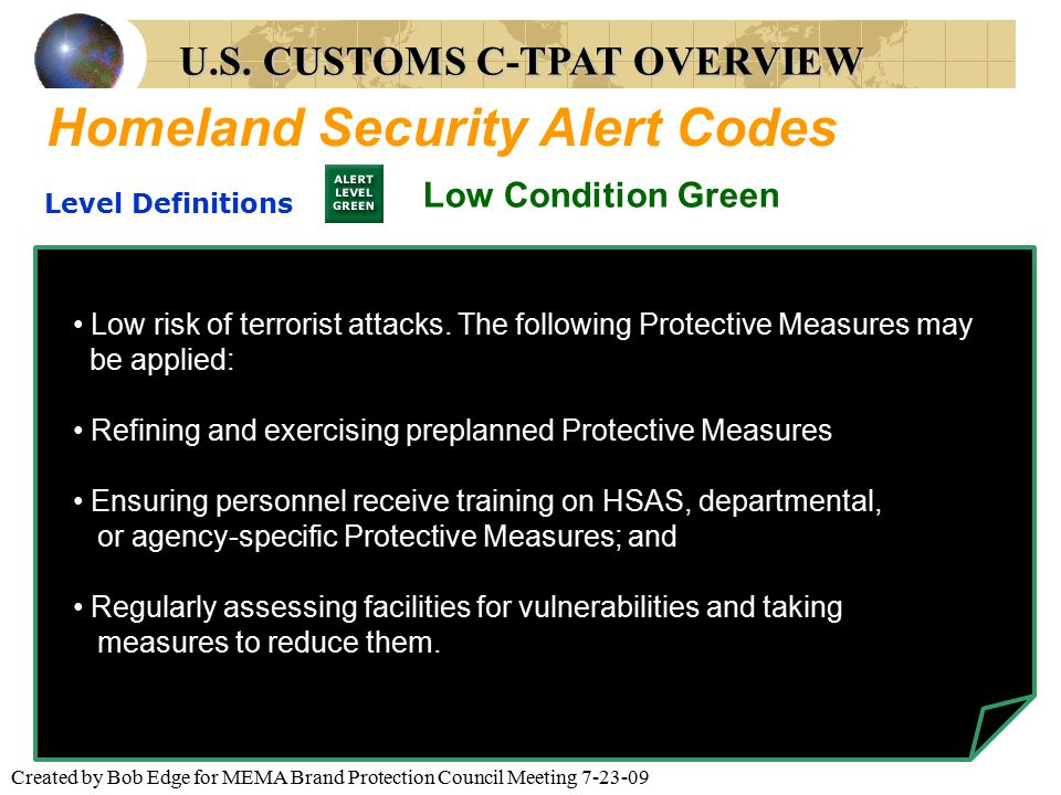 Created by Bob Edge for MEMA Brand Protection Council Meeting 7-23-09 Level Definitions Low risk of terrorist attacks. The following Protective Measur