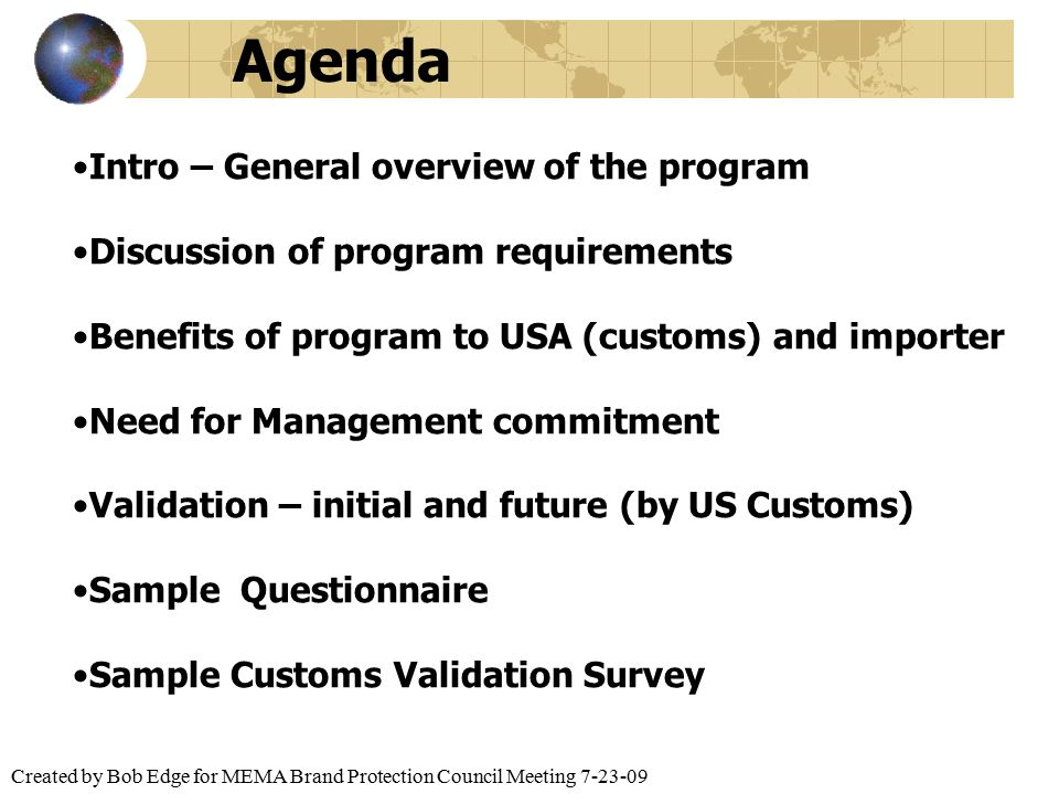 Created by Bob Edge for MEMA Brand Protection Council Meeting 7-23-09 Intro – General overview of the program Discussion of program requirements Benef