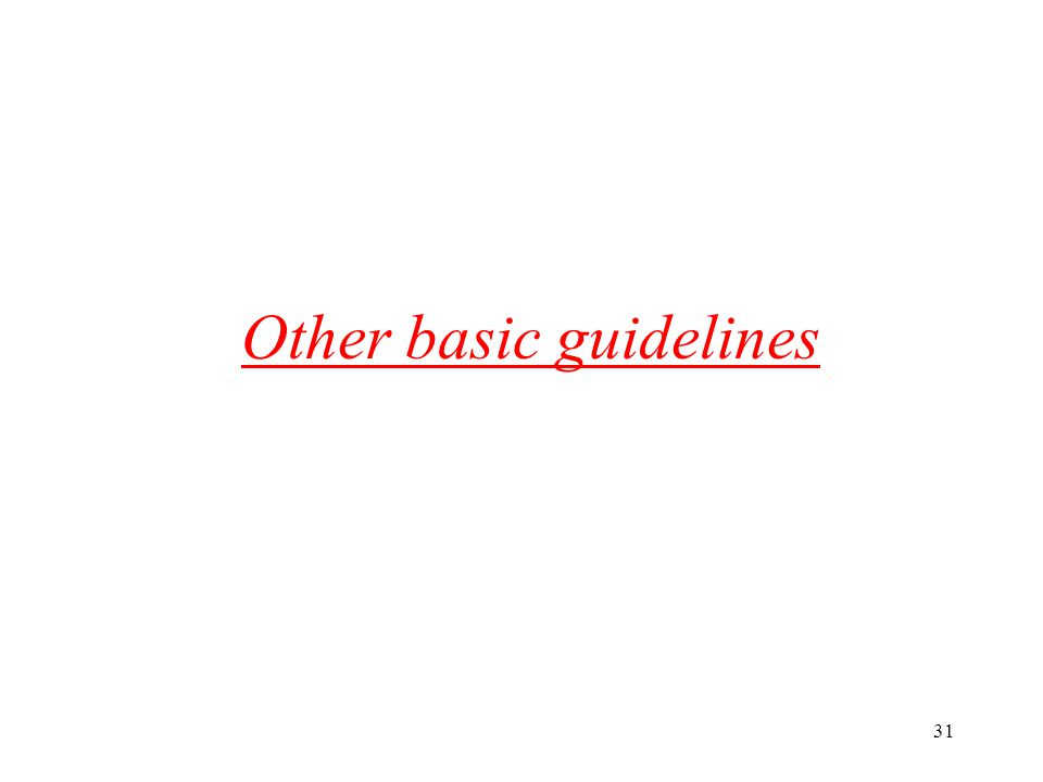 31 Other basic guidelines
