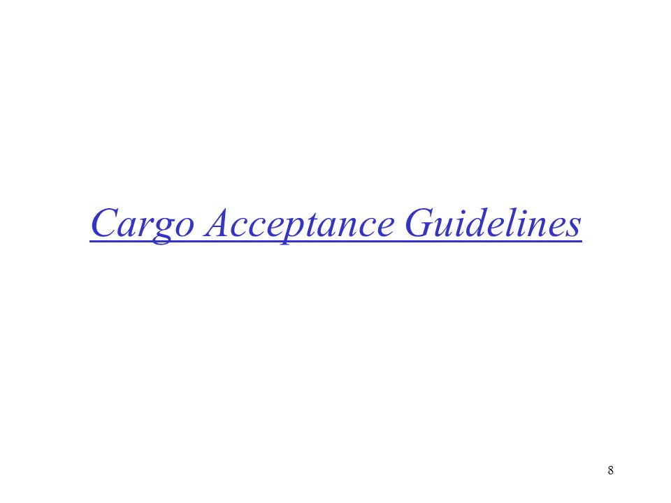 8 Cargo Acceptance Guidelines