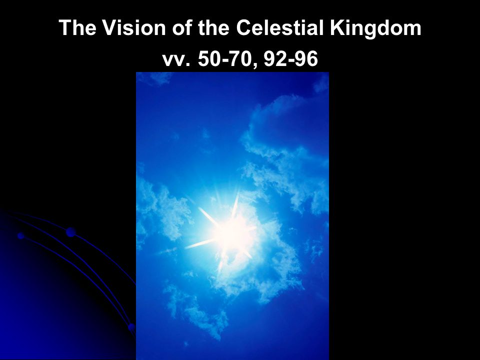 The Vision of the Celestial Kingdom vv. 50-70, 92-96