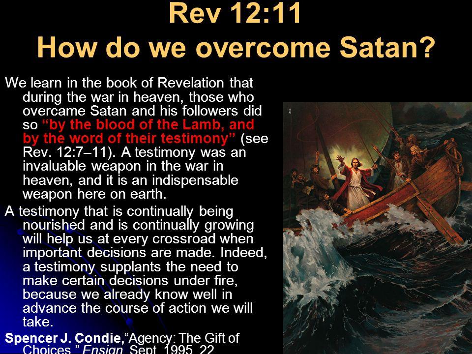 Rev 12:11 How do we overcome Satan.