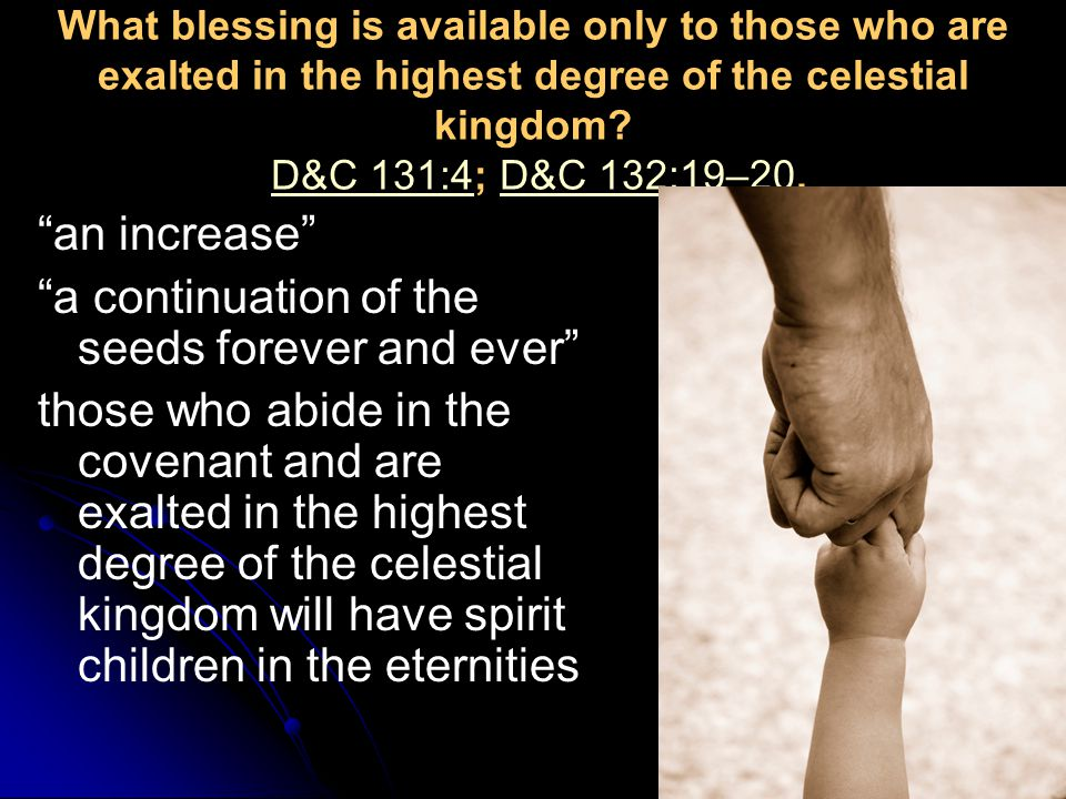 What blessing is available only to those who are exalted in the highest degree of the celestial kingdom.