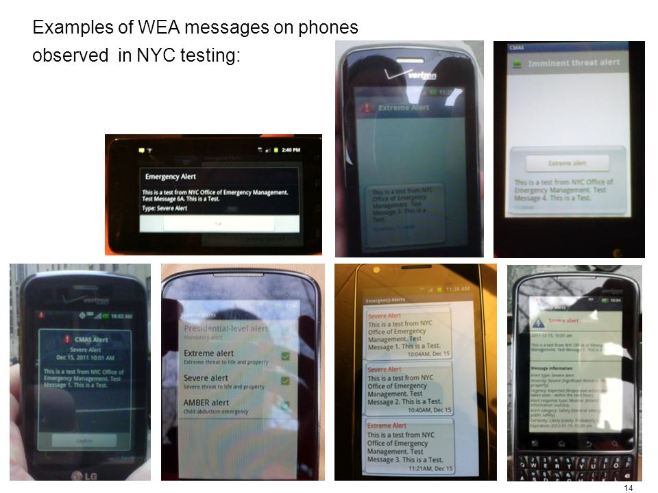 14 Examples of WEA messages on phones observed in NYC testing: