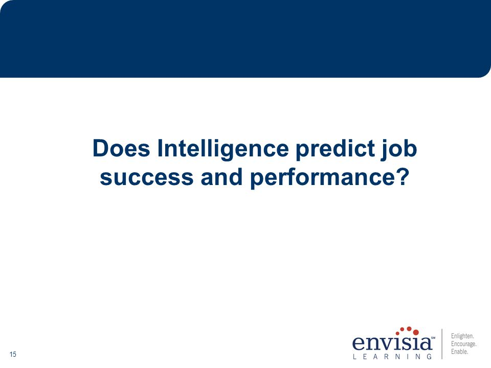 15 Does Intelligence predict job success and performance?