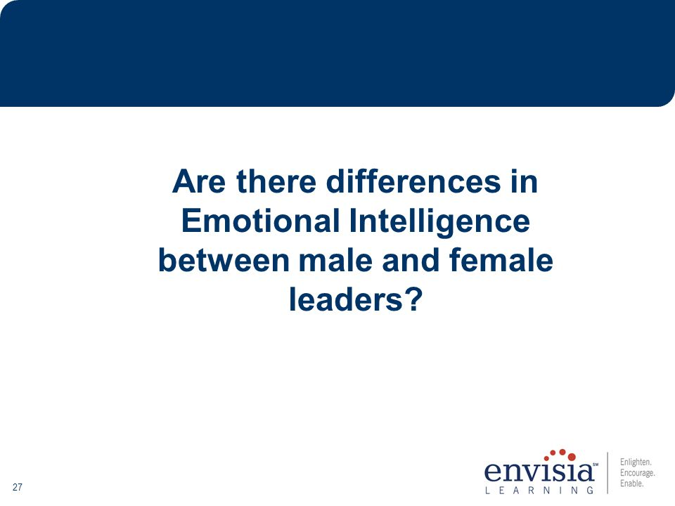 27 Are there differences in Emotional Intelligence between male and female leaders?