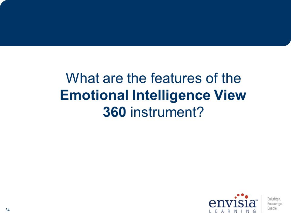 34 What are the features of the Emotional Intelligence View 360 instrument