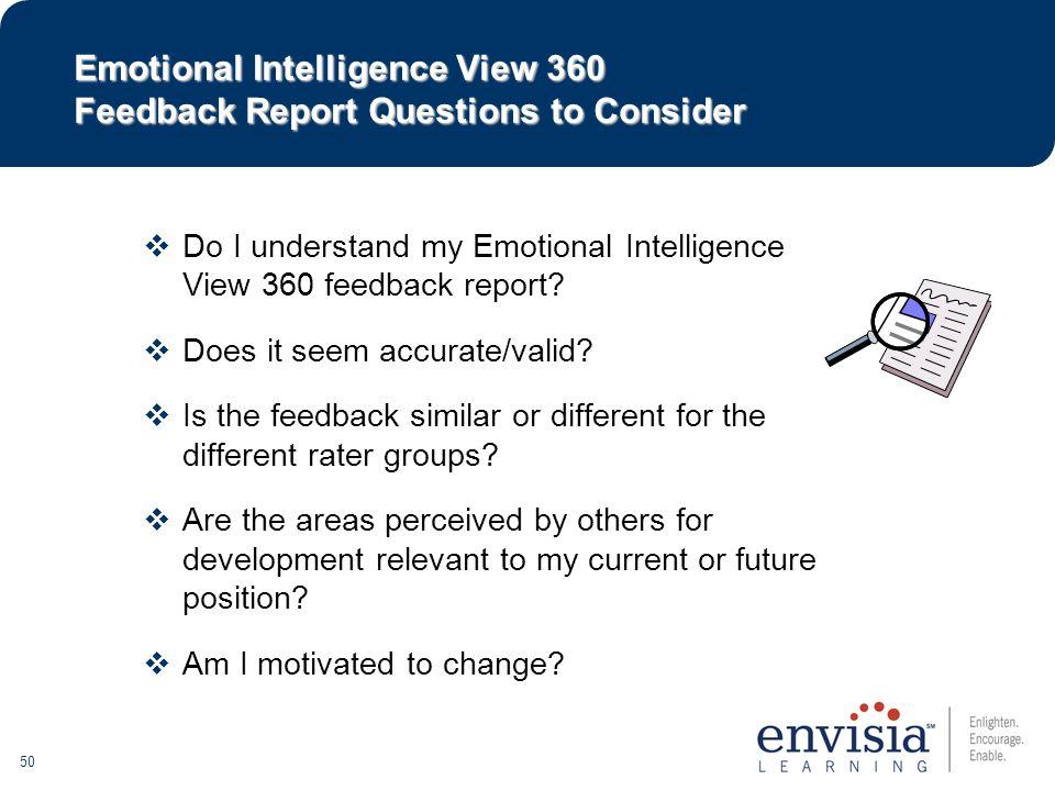 50  Do I understand my Emotional Intelligence View 360 feedback report.