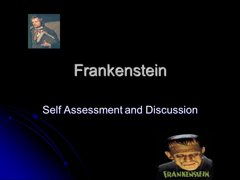 Frankenstein Self Assessment and Discussion
