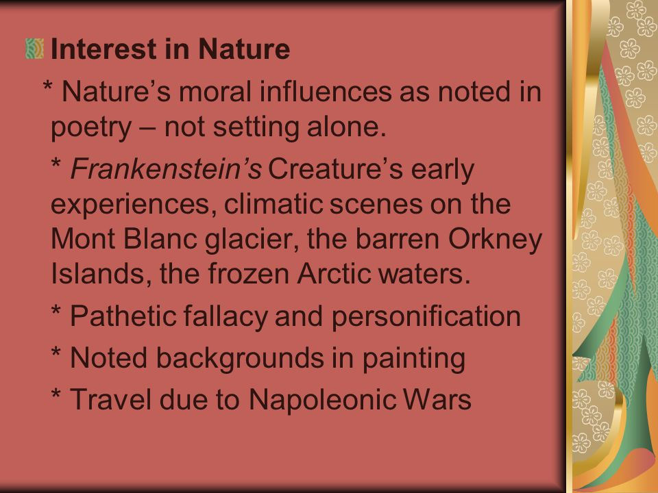 Interest in Nature * Nature's moral influences as noted in poetry – not setting alone.