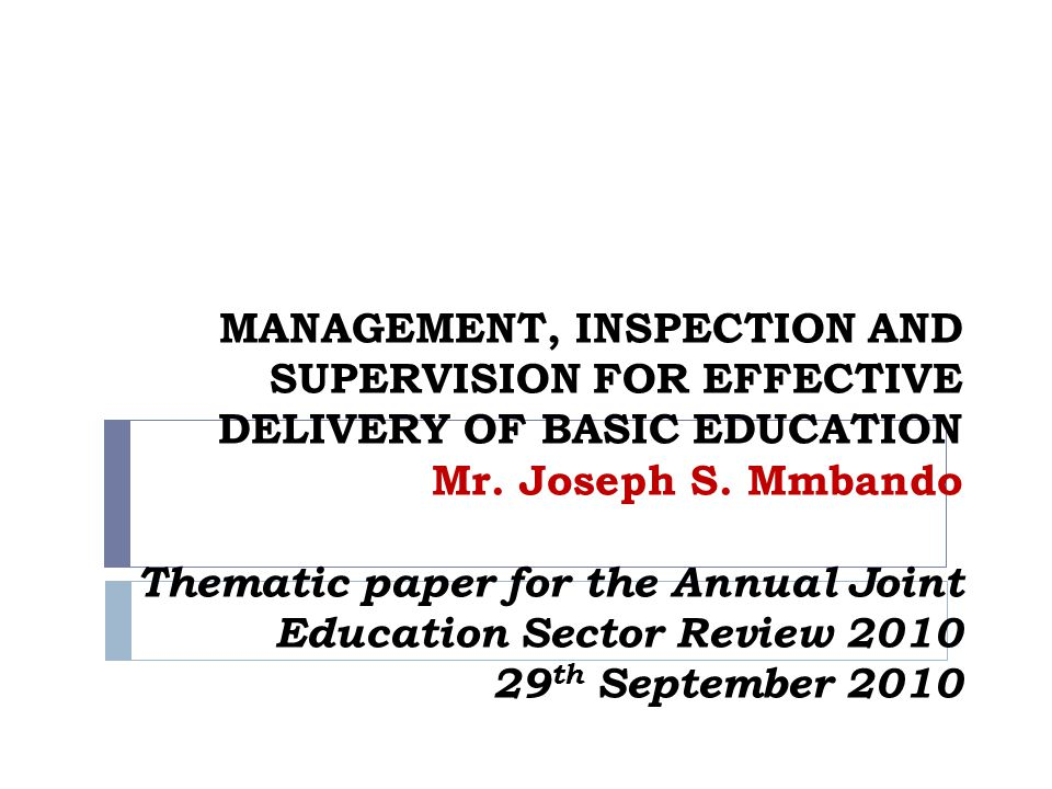 MANAGEMENT, INSPECTION AND SUPERVISION FOR EFFECTIVE DELIVERY OF BASIC EDUCATION Mr.