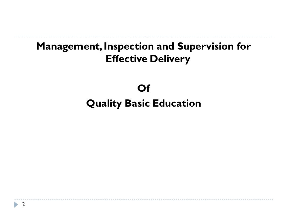 Management, Inspection and Supervision for Effective Delivery Of Quality Basic Education 2